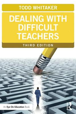 Dealing with Difficult Teachers - Whitaker, Todd