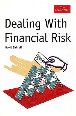 Dealing with Financial Risk - Shirreff, David
