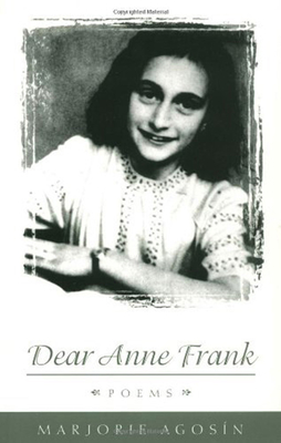 Dear Anne Frank: Correspondence, 1772-1819 - Agosin, Marjorie, and Schaaf, Richard (Translated by), and Franzen, Cola