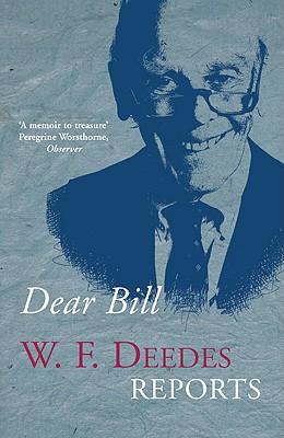 Dear Bill: A Memoir - Deedes, W F