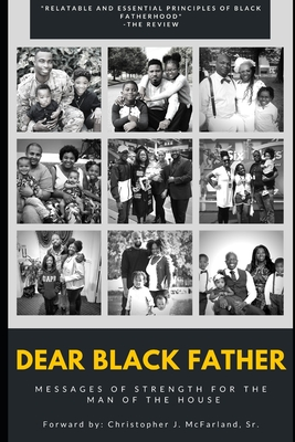 Dear Black Father: Messages of Strength for the Man of the House - Woods, Charles, and Jackson, Gabriel, Dr., and Avery, Fred