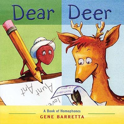 Dear Deer: A Book of Homophones - Barretta, Gene