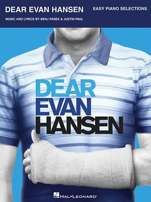 Dear Evan Hansen - Pasek, Benj (Composer), and Paul, Justin (Composer)