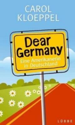 Dear Germany Eine Amerikanerin Deutschland - Kloeppel, Carol
