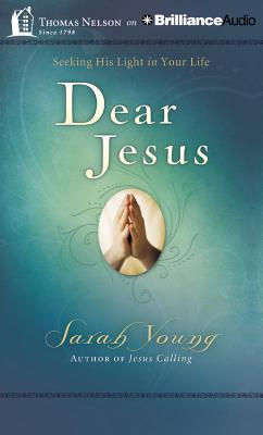 Dear Jesus: Seeking His Light in Your Life - Young, Sarah, and Gurley, Nan (Read by)