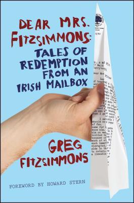 Dear Mrs. Fitzsimmons: Tales of Redemption from an Irish Mailbox - Fitzsimmons, Greg