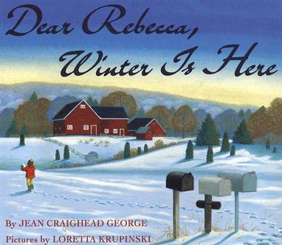 Dear Rebecca, Winter Is Here - George, Jean Craighead