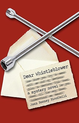 Dear Whistleblower: A Mystery Novel - Joan Rooney Riccitelli, Rooney Riccitelli