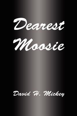 Dearest Moosie - Mickey, David H