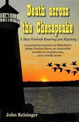 Death across the Chesapeake: A Max Hurlock Roaring 20s Mystery - Reisinger, John