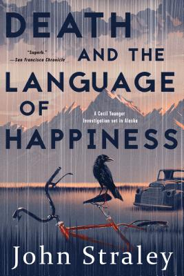 Death and the Language of Happiness - Straley, John