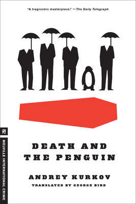 Death and the Penguin - Kurkov, Andrey, and Bird, George (Translated by)
