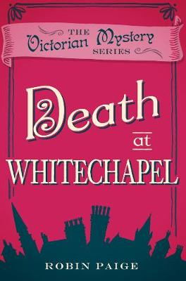 Death at Whitechapel - Paige, Robin