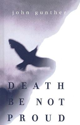 Death be not proud; a memoir. - Gunther, John