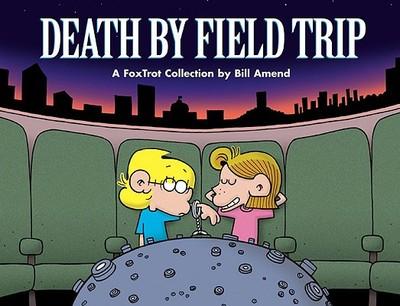 Death by Field Trip - Amend, Bill