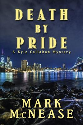 Death by Pride: A Kyle Callahan Mystery - McNease, Mark