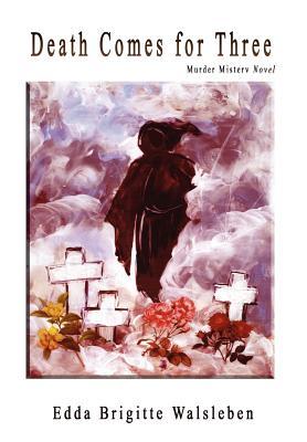 Death Comes for Three - Walsleben, Edda Brigitte