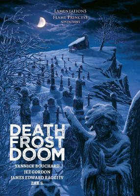 Death Frost Doom - Lamentations, Of The Flame Princess (Creator)