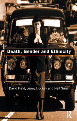 Death, Gender & Ethnicity - Field, David, and Hockey, Jennifer Lorna, and Small, Neil (Editor)