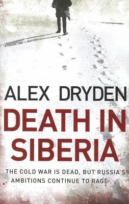 Death In Siberia - Dryden, Alex