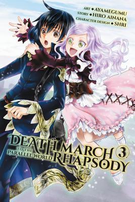Death March to the Parallel World Rhapsody, Vol. 3 (manga) - Ainana, Hiro, and Aya, Megumu (Artist)