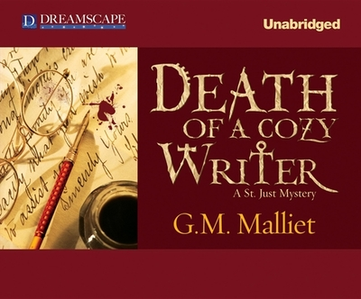 Death of a Cozy Writer: A St. Just Mystery - Malliet, G M, and Porter, Davina (Narrator)