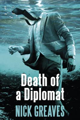 Death of a Diplomat - Greaves, Nick