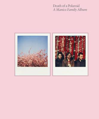 Death of a Polaroid - A Manics Family Album - Wire, Nicky
