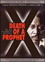Death of a Prophet: The Last 24 Hours of Malcolm X [Collector's Edition]