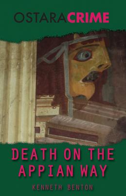 Death on the Appian Way - Benton, Kenneth