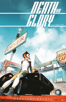 Death or Glory Volume 1: She's Got You - Remender, Rick, and Bengal