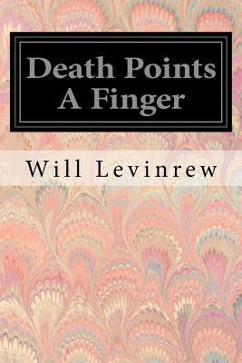 Death Points a Finger - Levinrew, Will