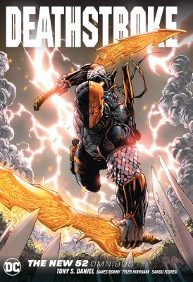 Deathstroke: The New 52 Omnibus - Daniel, Tony S