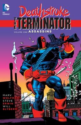 Deathstroke, The Terminator Vol. 1 Assassins - Wolfman, Marv