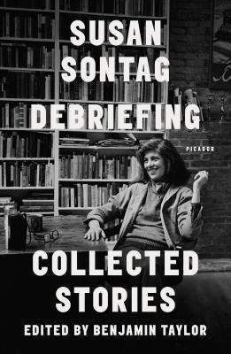 Debriefing: Collected Stories - Sontag, Susan
