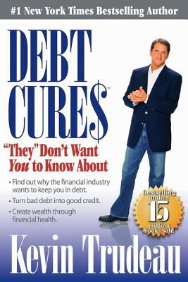"Debt Cures ""They"" Don't Want You to Know about -"