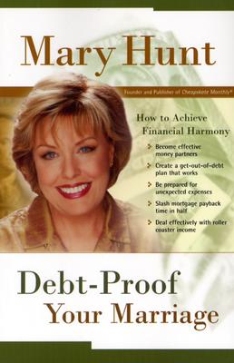 Debt-Proof Your Marriage: How to Achieve Financial Harmony - Hunt, Mary