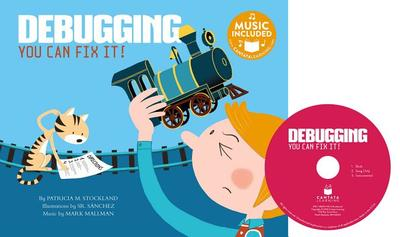 Debugging: You Can Fix It! - Stockland, Patricia M, and Sanchez, Sr (Illustrator), and Mallman, Mark (Producer)