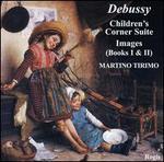 Debussy: Children's Corner Suite; Images (Books I & II)