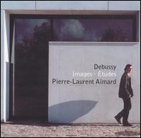 Debussy: Images; Études - Pierre-Laurent Aimard (piano)