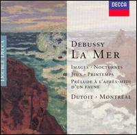 Debussy: La Mer; Images; Nocturnes; Printemps - Choeur de l'Orchestre Symphonique de Montréal (choir, chorus); Orchestre Symphonique de Montréal; Charles Dutoit (conductor)