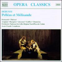 Debussy: Pelléas et Mélisande - Armand Arapian (baritone); Francoise Golfier (soprano); Gabriel Bacquier (bass); Gerard Theruel (baritone);...