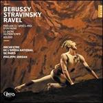 Debussy: Prélude à l'après-midi d'un faune; Stravinsky: Le Sacre du Printemps; Ravel: Boléro