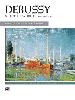 Debussy -- Selected Favorites - Debussy, Claude (Composer)