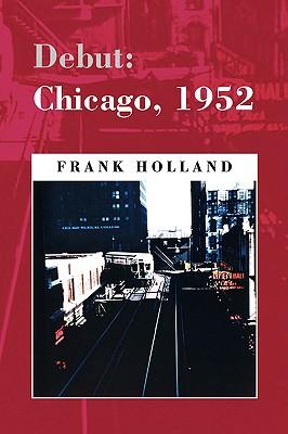 Debut: Chicago, 1952 - Holland, Frank