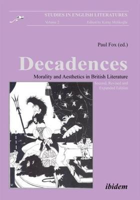 Decadences - Morality and Aesthetics in British Literature - Fox, Paul