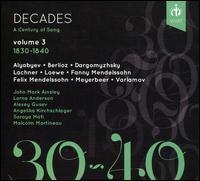 Decades, Vol. 3: 1830-1840 - Alexey Gusev (bass); Angelika Kirchschlager (mezzo-soprano); John Mark Ainsley (tenor); Lorna Anderson (soprano);...