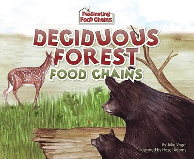 Deciduous Forest Food Chains - Vogel, Julia, and Finlay, Jacques (Consultant editor)