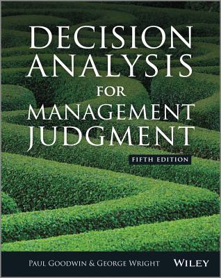Decision Analysis for Management Judgement 5E - Goodwin, Paul, and Wright, George