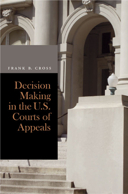 Decision Making in the U.S. Courts of Appeals - Cross, Frank B